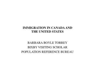 IMMIGRATION IN CANADA AND  THE UNITED STATES