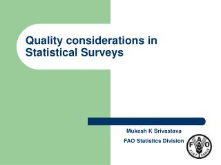 Quality considerations in Statistical Surveys
