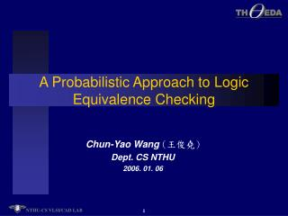 A Probabilistic Approach to Logic  Equivalence Checking