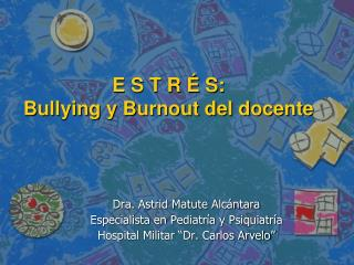 E S T R   S: Bullying y Burnout del docente