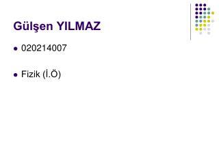 G lsen YILMAZ