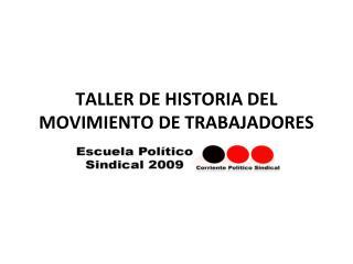 TALLER DE HISTORIA DEL MOVIMIENTO DE TRABAJADORES
