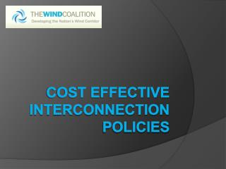 Cost Effective Interconnection Policies
