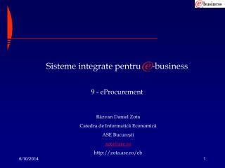 Sisteme integrate pentru     -business  9 - eProcurement