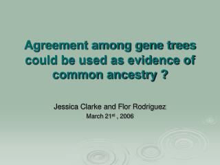 Agreement among gene trees could be used as evidence of common ancestry