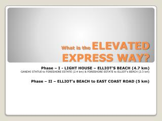 What is the ELEVATED EXPRESS WAY