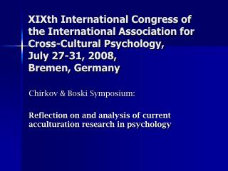 XIXth International Congress of the International Association for Cross-Cultural Psychology,  July 27-31, 2008,  Bremen,