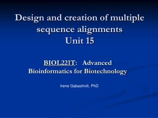 Design and creation of multiple sequence alignments Unit 15