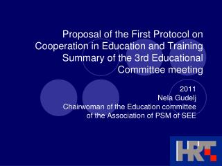 Proposal of the First Protocol on Cooperation in Education and Training Summary of the 3rd Educational Committee meeting