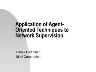Application of Agent-Oriented Techniques to Network Supervision
