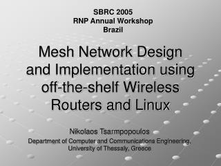 Mesh Network Design  and Implementation using  off-the-shelf Wireless  Routers and Linux