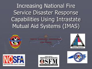 Increasing National Fire Service Disaster Response Capabilities Using Intrastate Mutual Aid Systems IMAS