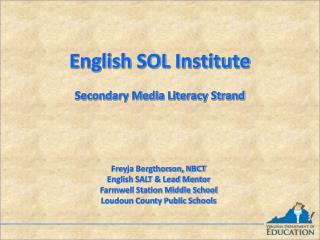 English SOL Institute  Secondary Media Literacy Strand