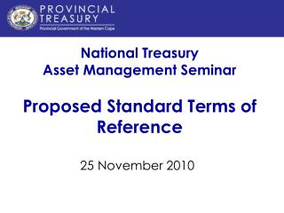 National Treasury  Asset Management Seminar  Proposed Standard Terms of Reference