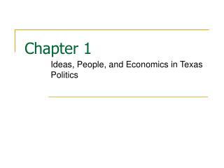 Ideas, People, and Economics in Texas Politics