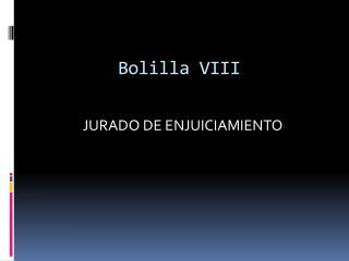 Bolilla VIII