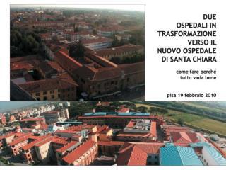 Dopo 700 anni circa Santa Chiara si trasforma  Dopo 100 anni circa anche Cisanello