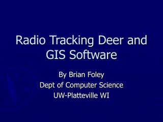 Radio Tracking Deer and GIS Software
