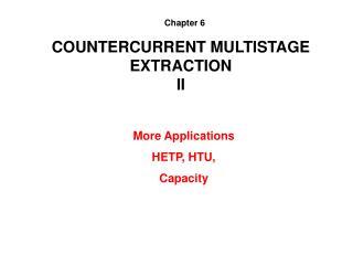 COUNTERCURRENT MULTISTAGE EXTRACTION II