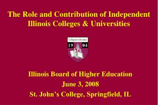 The Role and Contribution of Independent  Illinois Colleges  Universities