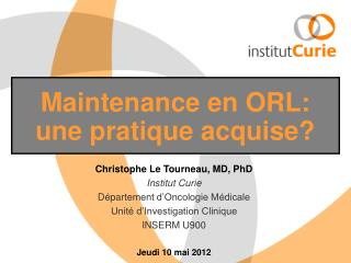 Maintenance en ORL: une pratique acquise