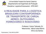 A REALIDADE PARA A LOG STICA BRASILEIRA CONTEMPOR NEA DE TRANSPORTE DE CARGA: A REO, DUTOVI RIO, FERROVI RIO E RODOVI RI