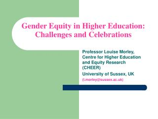 Gender Equity in Higher Education: Challenges and Celebrations