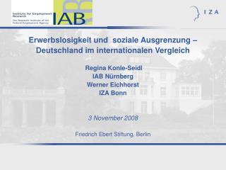 Erwerbslosigkeit und  soziale Ausgrenzung   Deutschland im internationalen Vergleich   Regina Konle-Seidl IAB N rnberg W