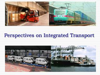 Perspectives on Integrated Transport