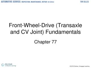 Front-Wheel-Drive Transaxle and CV Joint Fundamentals