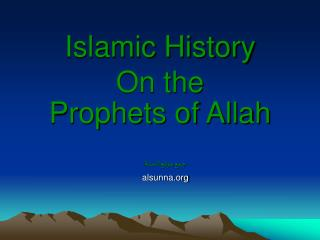 Islamic History On the Prophets of Allah