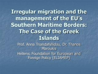 Rregular migration and the management of the EU s Southern Maritime Borders: The Case of the Greek Islands