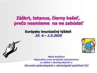 Z  krt, tetanus, cierny ka el,  preco nesmieme  na ne zab dat  Eur psky imunizacn  t  den 24. 4.  1.5.2010