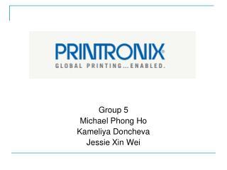 Group 5 Michael Phong Ho Kameliya Doncheva Jessie Xin Wei