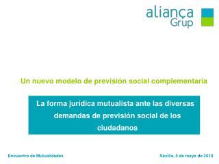 La forma jur dica mutualista ante las diversas demandas de previsi n social de los ciudadanos