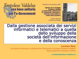 Dalla gestione associata dei servizi informatici e telematici a quella dello sviluppo della  societ  dellinformazione  e