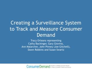 Creating a Surveillance System to Track and Measure Consumer Demand