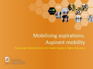 Mobilising aspirations. Aspirant mobility