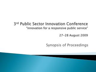 3rd Public Sector Innovation Conference  innovation for a responsive public service   27-28 August 2009