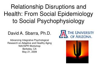 Relationship Disruptions and Health: From Social Epidemiology to Social Psychophysiology