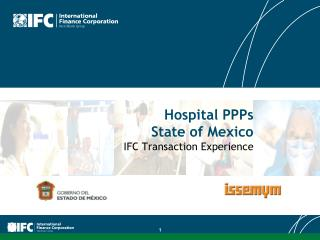 Hospital PPPs State of Mexico   IFC Transaction Experience