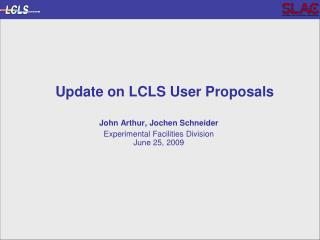 Update on LCLS User Proposals