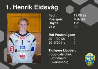 1. Henrik Eidsv g