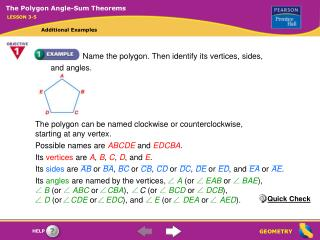 Name the polygon. Then identify its vertices, sides, and angles.