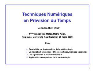 Techniques Num riques  en Pr vision du Temps  Jean Coiffier  SMF  4 mes rencontres M t o