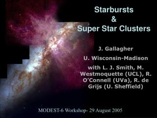 Starbursts  Super Star Clusters