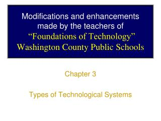 Modifications and enhancements made by the teachers of   Foundations of Technology  Washington County Public Schools
