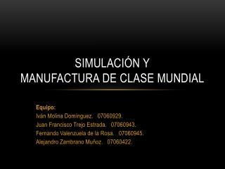 Simulaci n y Manufactura de Clase Mundial