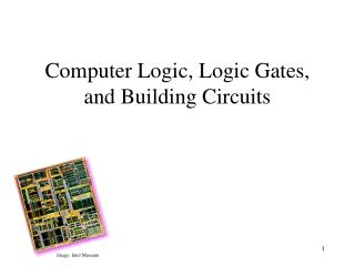 Computer Logic, Logic Gates, and Building Circuits