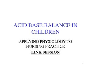 ACID BASE BALANCE IN CHILDREN